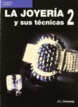 LA JOYERIA Y SUS TECNICAS. TOMO 2