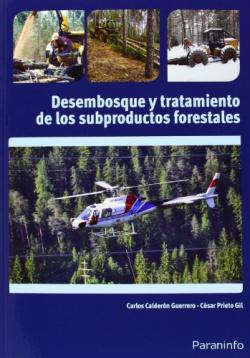 DESEMBOSQUE Y TRATAMIENTO DE LOS SUBPRODUCTOS FORESTALES