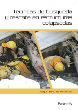 Técnicas de busqueda y rescate estructuras colapsadas