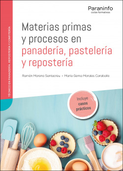 Materias primas y procesos en panadería, pastelería y repostería