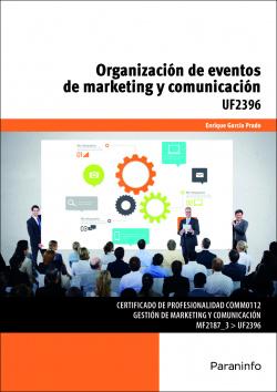 ORGANIZACIÓN DE EVENTOS DE MARKETING Y COMUNICACIÓN. UF2396