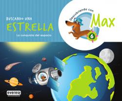 Descubriendo con Max 6. Buscando una estrella. Libro del alumno.