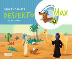 Descubriendo con Max 9. Bajo el sol del desierto. Libro del alumno.