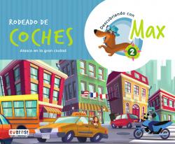 Descubriendo con Max 2. Rodeado de coches. Libro del alumno.