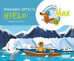 Descubriendo con Max 3. Navegando entre el hielo.Libro del alumno.
