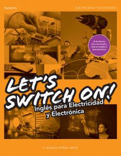 Let´s swich on! inglés para electricidad y electrónica