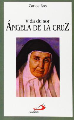 Vida De Sor Ángela De La Cruz