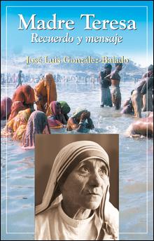 Madre Teresa. Recuerdo Y Mensaje
