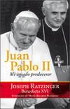 Juan Pablo II. Mi amado predecesor