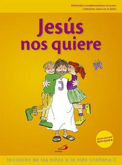 Jesús nos quiere 1 (libro del niño) Iniciación de los niños a la vida cristiana 1