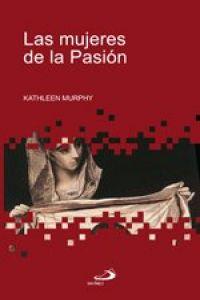 Las mujeres de la pasión