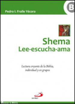 Shema. Lee-Escucha-Ama
