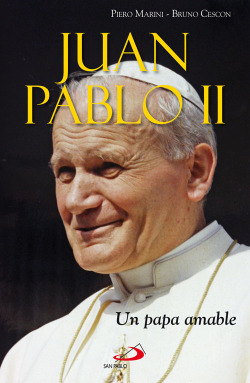 Juan pablo ii: un papa amable