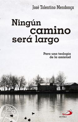Ningún Camino Sera Largo