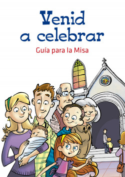Venid A Celebrar. Guía Para La Misa