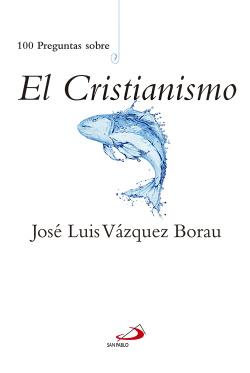 100 Preguntas Sobre El Cristianismo