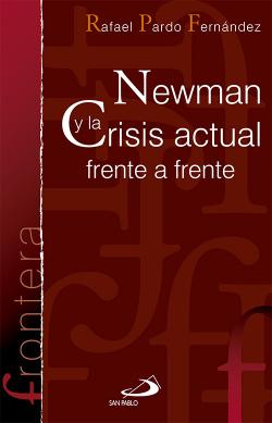 Newman Y La Crisis Actual Frente A Frent