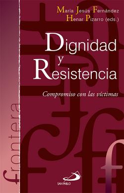 Dignidad Y Resistencia
