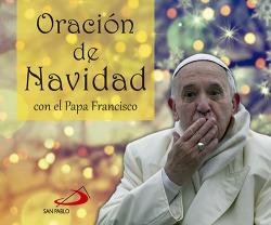 ORACION DE NAVIDAD CON EL PAPA FRANCISCO