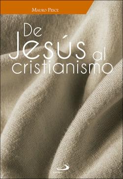 DE JESÚS AL CRISTIANISMO