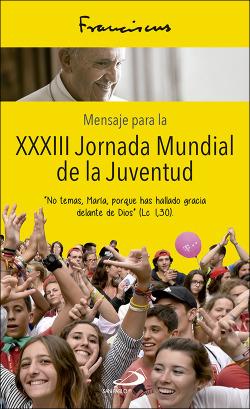 MENSAJE PARA LA XXXIII JORNADA MUNDIAL DE LA JUVENTUD