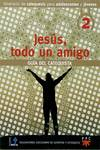 JESUS, TODO UN AMIGO. 2. GUIA