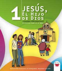 JESUS. EL HIJO DE DIOS 1 CUADERNO COMPLEMENTARIO AL CATECIS