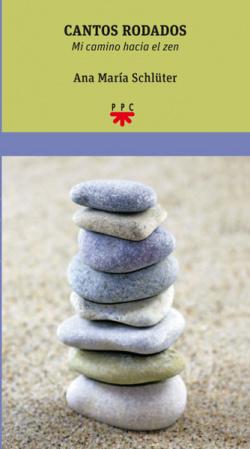 Cantos rodados mi camino hacia el zen