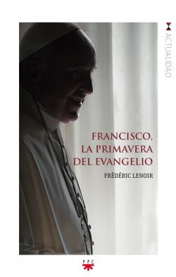 Francisco, la primavera del Evangelio