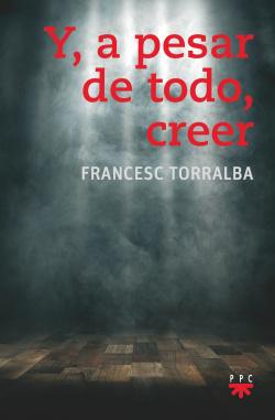 Y, A PESAR DE TODO, CREER