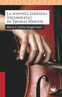 LA SINFONIA FEMENINA(INCOMPLETA) DE THOMAS MERTON