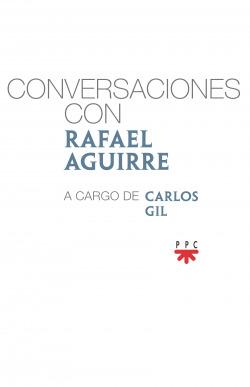 Conversaciones con Rafael Aguirre