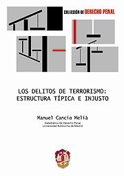 Delitos de Terrorismo, Los.: Estructura Típica e Injusto