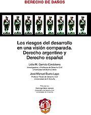 Riesgos del Desarrollo en una Visión Comparada, Los. Derecho Argentino y Derecho Español