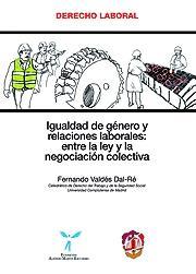 Igualdad de Género y Relaciones Laborales: Entre la Ley y la Negociación Colectiva