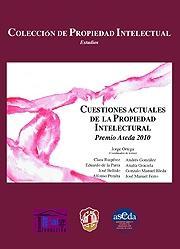 Cuestiones Actuales de la Propiedad Intelectual. Premio Aseda 2010.