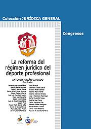 Reforma del Régimen Jurídico del Deporte Profesional, La.