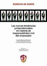 Nuevas Tendencias Jurisprudenciales en Materia de Responsabilidad Civil del Empresario, Las.
