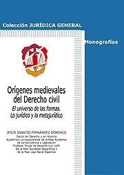 Orígenes Medievales del Derecho Civil. El Universo de las Formas. Lo Jurídico y lo Metajurídico