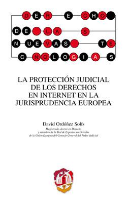 Protección Judicial de los Derechos en Internet en la Jurisprudencia Europea