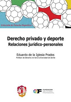 Derecho Privado y Deporte. Relaciones Jurídico-Personales