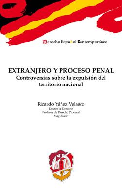 Extranjero y Proceso Penal Controversias Sobre la Expulsión del Territorio Nacional