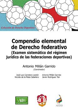 Compendio Elemental de Derecho Federativo (Examen Sistemático del Régimen Jurídico de las Federacion