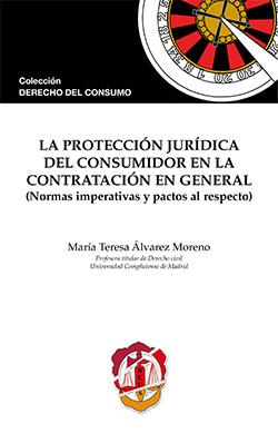 Protección Jurídica del Consumidor en la Contratación en General (Normas Imperativas y Pactos al Res