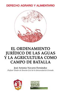 Ordenamiento jurídico aguas agricultura campo batalla