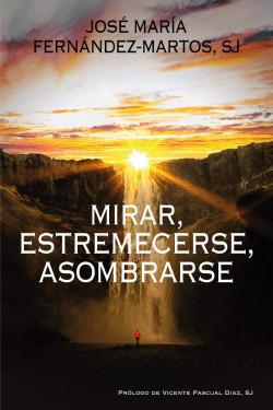 MIRAR, ESTREMECERSE, ASOMBRARSE