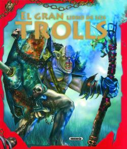 El gran libro de los trolls (Aventuras fantásticas)