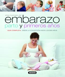 Atlas ilustrado del embarazo parto y primeros años