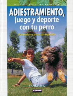 Adiestramiento, juego y deporte con tu perro