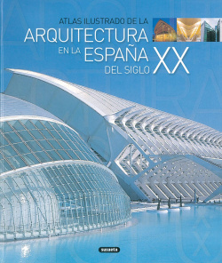 Atlas ilustrado de la arquitectura en la España del siglo XX